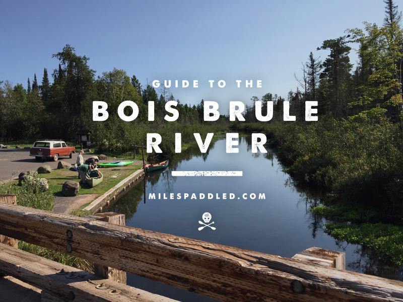 Bois Brule River Paddle Guide | Miles Paddled