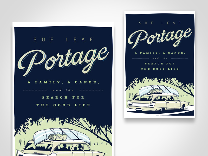 Portage: A Family, a Canoe, and the Search for the Good Life